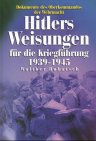 Hitlers Weisungen für die Kriegführung 1939-1945 - Adolf Hitler