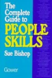 The Complete Guide to People Skills