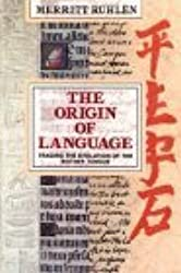 The Origin of Language: Tracing the Evolution of the Mother Tongue by Merritt Ruhlen (1994-05-30)
