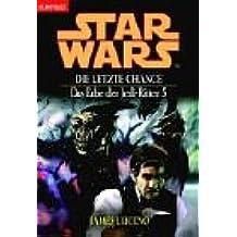 Star Wars - Das Erbe der Jedi-Ritter / Die letzte Chance