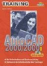 AutoCAD 2000/2000i - M+T-Training intensiv Für Selbststudium und Seminarschulung