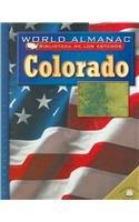 Colorado: El Estado Del Centenario (World Almanac Biblioteca De Los Estados) por Megan Elias