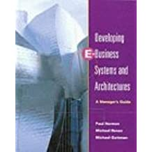 Developing E-Business Systems and Architectures: A Manager's Guide by Paul Harmon (2000-12-12)