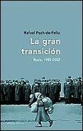 La gran transición: Rusia, 1985-22 (Memoria Crítica) por Rafael Poch de Feliu