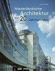 Niederländische Architektur des 20. Jahrhunderts