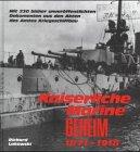 Kaiserliche Marine geheim. 1871 - 1918. Mit bisher 230 unveröffentlichen Dokumenten aus den Akten des Amtes Kriegsschiffbau.