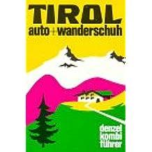 Denzel Kombiführer Auto und Wanderschuh, Bd.4, Tirol (Nordtirol)