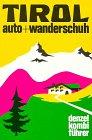 Preisvergleich Produktbild Denzel Kombiführer Auto und Wanderschuh, Bd.4, Tirol (Nordtirol)