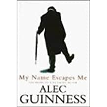 My Name Escapes Me: The Diary of a Retiring Actor by Alec Guinness (1996-10-03)