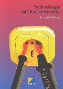 Technologie für Elektroberufe: Grundbildung. Lehr-/Fachbuch