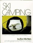 Ski Camping: A Guide to the Delights of Backcountry Skiing
