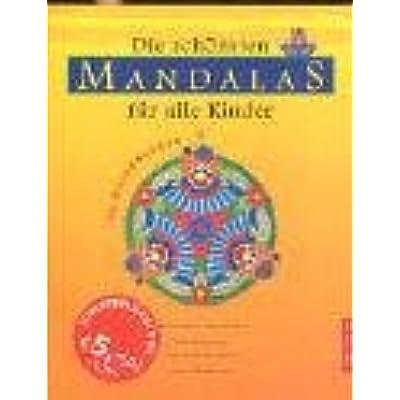 Die Schonsten Mandalas Fur Alle Kinder: 85 Malvorlagen PDF Kindle