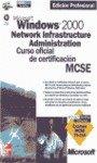 Windows 2000.(edic.Profesional)network Infrastructure Administration.