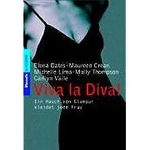 Viva la Diva!: Ein Hauch von Glamour kleidet jede Frau