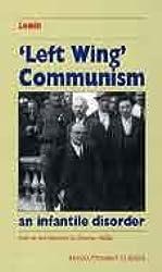 LEFT WING' COMMUNISM: An Infantile Disorder