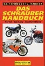 Das Schrauberhandbuch für Motorräder, Bikes und heiße Öfen