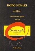 An Dich. Gesammelte Zen-Sprüche zum Film Samsara.