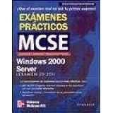 Windows 2000 Server. Exámenes prácticos de certificación MCSE