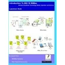 Introduction to 802.16 Wimax, Wireless Broadband Technology, Operation and Services