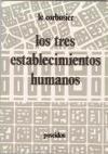 Tres Establecimientos Humanos, Los por Corbusier Le