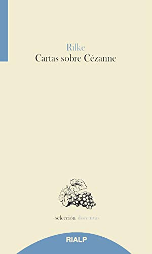 Cartas sobre Cézanne (Doce uvas) por Rainer Maria Rilke