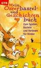Mein Osterbastelbuch und Geschichtenbuch