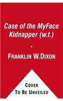 The Case of the MyFace Kidnapper (w.t.) (Hardy Boys: Undercover Brothers, Band 40)