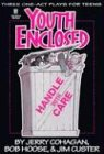 Youth Enclosed: Handle with Care: Three One-Act Plays for Teens