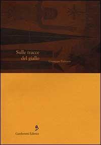 Sulle tracce del giallo di Giuseppe Petronio