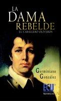 La dama rebelde : el caballero Oliveros Cover Image