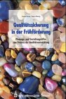 Qualitätssicherung in der Frühförderung: Planungs- und Gestaltungshilfen zum Prozess der Qualitätsentwicklung - Susanne Korsten