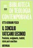 Il Concilio Vaticano II. Preistoria, svolgimento