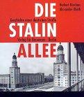 Die Stalinallee: Geschichte einer deutschen Strasse