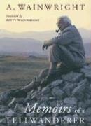 Memoirs of a Fellwanderer by Alfred Wainwright