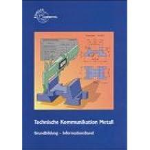 Technische Kommunikation Metall: Grundbildung - Informationsband