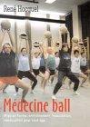 Médecine ball. Mise en forme, entraînement, musculation, rééducation pour tout âge: 1