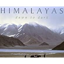 Himalayas: Dawn to Dark