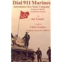Dial 911 Marines: Adventures of a Tank Company in Desert Shield and Desert Storm