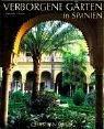 Verborgene Gärten in Spanien - Eduardo Mencos