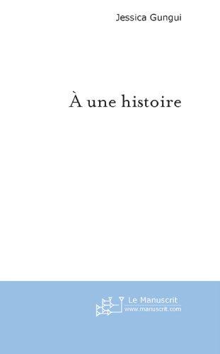 A Une Histoire