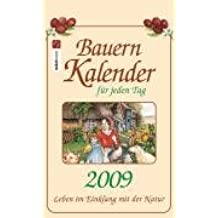 Bauernkalender für jeden Tag 2009: Leben im Einklang mit der Natur - Abreißkalender