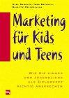 Marketing für Kids und Teens - Axel Dammler, Ingo Barlovic, Brigitte Melzer-Lena