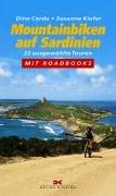 Mountainbiken auf Sardinien: 22 ausgewählte Touren. Mit Roadbooks