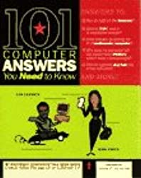 101 Computer Answers You Need to Know: Plain English Answers to 101 Computer Questions