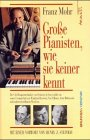 Große Pianisten, wie sie keiner kennt: Horowitz, Van Cliburn, Rubinstein und andere Künstler (Klavier Steinway)