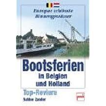 Bootsferien in Belgien und Holland: Top-Reviere (Europas schönste Binnengewässer)