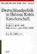Geschichte der deutschen Einheit, 4 Bde., Bd.1, Deutschlandpolitik in Helmut Kohls Kanzlerschaft