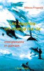 Les dauphins ont changé ma vie : Enseignements et guérison par Rébecca Fitzgerald
