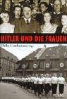 Hitler und die Frauen - Ulrike Leutheusser