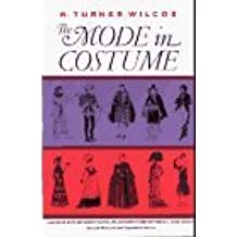 The Mode in Costume by R. Turner Wilcox (1974-09-01)